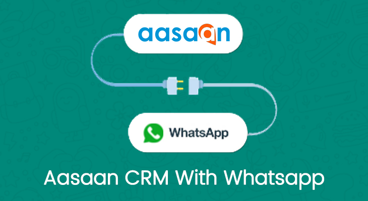 Aasaan CRM with whatsapp