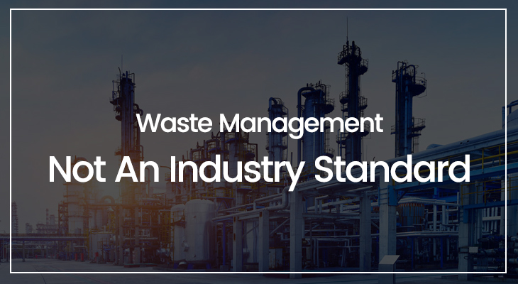Waste Management Not An Industry Standard
